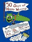 Fifty Days of Happy Writing Rebecca Oryniak Authorhouse Paperback 9781425954512