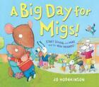 A Big Day for Migs! von Jo Hodgkinson (2015, Taschenbuch)