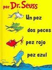 Un Pez, DOS Pez, Pez Rojo, Pez Azul by Dr Seuss (Hardback, 2005)