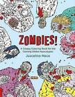 Zombies!: A Creepy Coloring Book for the Coming Global Apocalypse by Juscelino Neco (Paperback, 2016)