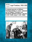 In Sacred Memory of William Thornton Parker, JR., B.S.: Beloved Son of William Thornton and Elizabeth Stebbins Parker, January 3, A.D. 1876, June 7, A.D. 1900. by Gale, Making of Modern Law (Paperback / softback, 2011)