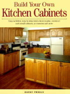 Build Your Own Kitchen Cabinets, Proulx, Danny, Very Good Book