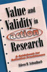 Value and Validity in Action Research: A Guidebook for Reflective Practitioners by Eileen M. Schwalbach (Paperback, 2003)