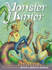 Monster Hunter by Justin LaRocca Hansen (Paperback, 2013)