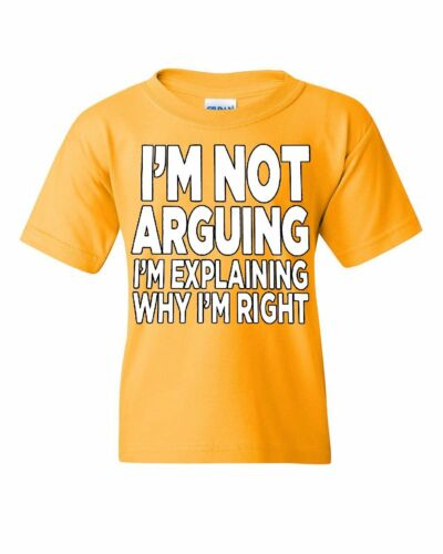 I/'m not Arguing Youth T-Shirt Sarcasm Hilarious Offensive Humor Funny Kids Tee
