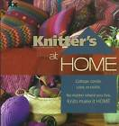 Knitter's at Home: Cottage, Condo, Cave, or Castle, No Matter Where You Live, Knits Make it Home by XRX Books,US (Paperback, 2009)