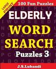 Elderly Word Search Puzzles 3 by J S Lubandi (Paperback / softback, 2015)