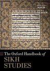 The Oxford Handbook of Sikh Studies von Louis E. Singh Pashaura Fenech (2016, Taschenbuch)
