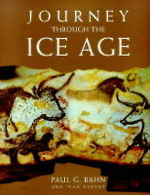 Journey Through the Ice Age by Jean Vertut, Paul G. Bahn (Paperback, 1999)