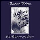 Derniere Volonte - Blessures de L'Ombre [Remastered] (2012)