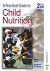 A Practical Guide to Child Nutrition by Angela Dare, Margaret O'Donovan (Paperback, 2002)