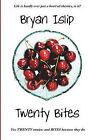 Twenty Bites by Bryan Henry Islip (Paperback, 2010)