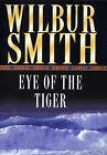 The Eye of the Tiger by Wilbur Smith (Paperback, 1988)