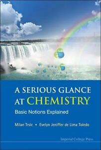 Serious Glance at Chemistry : Basic Notions Explained Hardcover Milan Trsic
