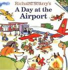 Richard Scarry's A Day at the Airport by Richard Scarry (Paperback, 2004)
