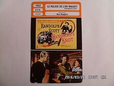 CARTE FICHE CINEMA 1952 LE RELAIS DE L'OR MAUDIT Randolph Scott Donna Reed