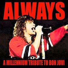 Always: A Millenium Tribute to Bon Jovi by Various Artists (CD, Jul-2005)