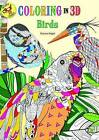 Coloring in 3D Birds by Emma Segal (Paperback / softback, 2016)
