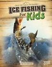 Ice Fishing for Kids by Tyler Omoth (Hardback, 2013)