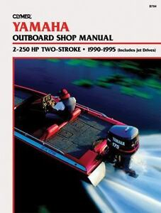 Details about 1990-1995 Yamaha 2-250 HP Outboard Repair Manual 85 115 130  150 175 200 225 B784