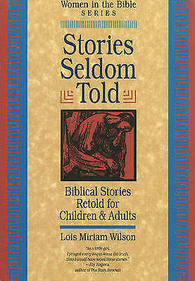 1 of 1 - Stories Seldom Told: Biblical Stories Retold for Children and Adults - New Book