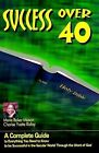 Success Over 40: A Complete Guide to Everything You Need to Know About Becoming Successful Over 40 by Marie Baker Mason, Charise Baker Ridley (Paperback, 1999)