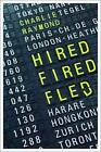 Hired, Fired, Fled: One Man's Global Quest to Beat the Rat Race by Saxon Nomad Media (Paperback, 2016)