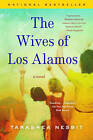 The Wives of Los Alamos by Tarashea Nesbit (Paperback / softback, 2014)