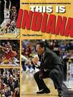 This is Indiana: Tom Crean, the Team, and the Exciting Comeback of Hoosier Basketball by The Herald-Times (Paperback, 2012)