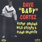 """Happy Organs Wild Guitars & Piano Shuffles by Dave """"Baby"""" Cortez (CD, Aug-1993, Ace (Label))"""