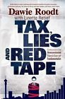 Tax, Lies and Red Tape: Confessions of an Unreconstructed Neoliberal Fundamentalist by Dawie Roodt, Linette Retief (Paperback, 2013)