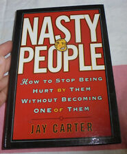 Nasty People How to stop being hurt by them without becoming one of them book