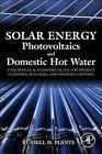 Solar Energy, Photovoltaics, and Domestic Hot Water von Russell H. Plante (2014, Taschenbuch)