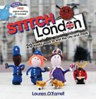 Stitch London: 20 Kooky Ways to Knit the City and More by Lauren O'Farrell (Paperback, 2011)