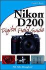 Nikon D200 Digital Field Guide by David D. Busch (Paperback, 2006)