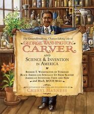 The Groundbreaking, Chance-Taking Life of George Washington Carver and Science a