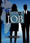 Another Job by G George (Hardback, 2011)