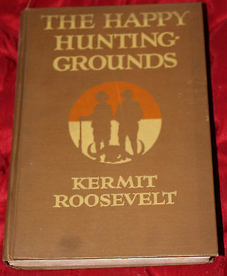 Happy Hunting Grounds TEDDY ROOSEVELTS SON Kermit Roosevelt  Signed 1920