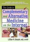 The Guide to Complementary and Alternative Medicine on the Internet by M. Sandra Wood, Lillian R. Brazin (Paperback, 2003)