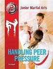 Handling Peer Pressure by Kim Etingoff (Hardback, 2014)