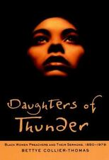 Daughters of Thunder : Black Women Preachers and Their Sermons, 1850-1979 by Bet