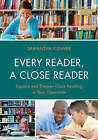 Every Reader a Close Reader: Expand and Deepen Close Reading in Your Classroom by Samantha Cleaver (Hardback, 2015)