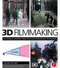 3D Filmmaking: Techniques and Best Practices for Stereoscopic Filmmakers by Celine Tricart (Paperback, 2016)