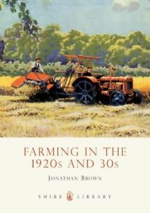 Farming-in-the-1920s-and-30s-Shire-Library-Jonathan-Brown-Paperback-Book