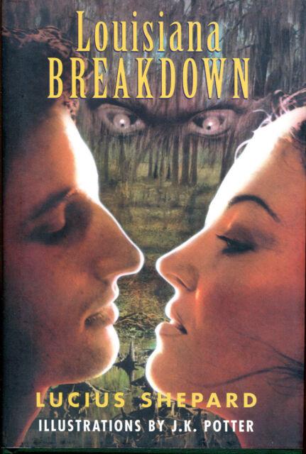 Louisiana Breakdown by Lucius Shepard-Golden Gryphon Press 1st Ed/DJ-2003