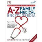 BMA A-Z Family Medical Encyclopedia by DK (Hardback, 2014)