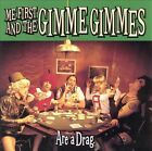Are a Drag by Me First and the Gimme Gimmes (CD, May-1999, Fat Wreck Chords)