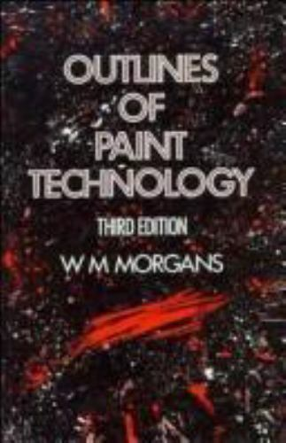 Outlines of Paint Technology Hardcover W. M. Morgans