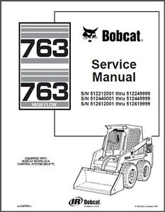 Bobcat 763 / 763 High Flow Skid Steer Loader Service Manual on a CD  --- 763h
