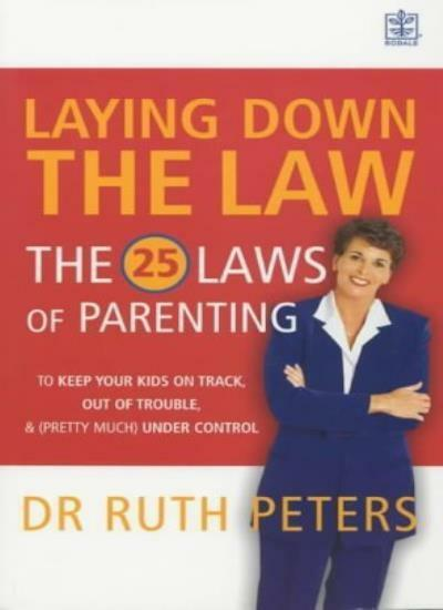 Laying Down the Law: The 25 Laws of Parenting to Keep Your Kids .9781405006712